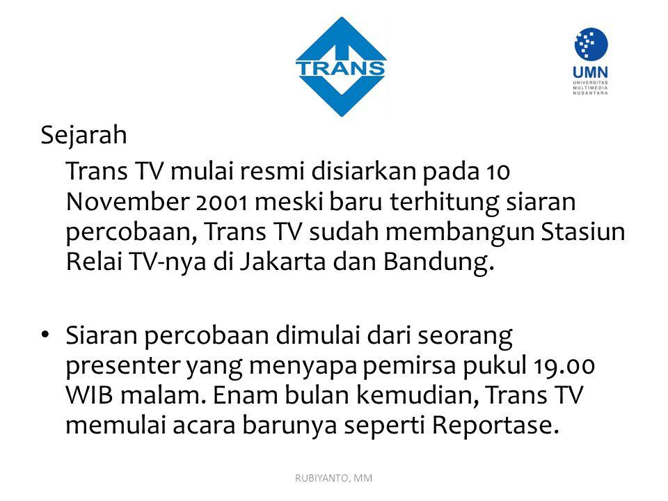 Sejarah Trans TV mulai resmi disiarkan pada 10 November 2001 meski baru terhitung siaran percobaan, Trans TV sudah membangun Stasiun Relai TV-nya di J