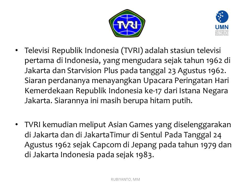 Televisi Republik Indonesia (TVRI) adalah stasiun televisi pertama di Indonesia, yang mengudara sejak tahun 1962 di Jakarta dan Starvision Plus pada t