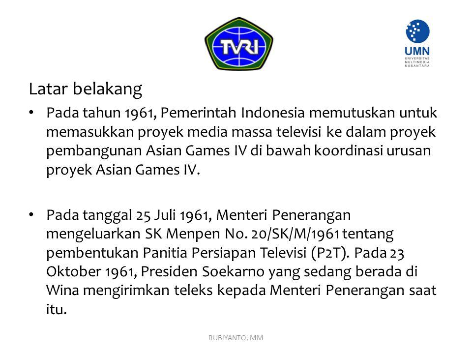 Latar belakang Pada tahun 1961, Pemerintah Indonesia memutuskan untuk memasukkan proyek media massa televisi ke dalam proyek pembangunan Asian Games I
