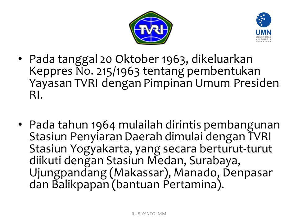 Pada tanggal 20 Oktober 1963, dikeluarkan Keppres No. 215/1963 tentang pembentukan Yayasan TVRI dengan Pimpinan Umum Presiden RI. Pada tahun 1964 mula
