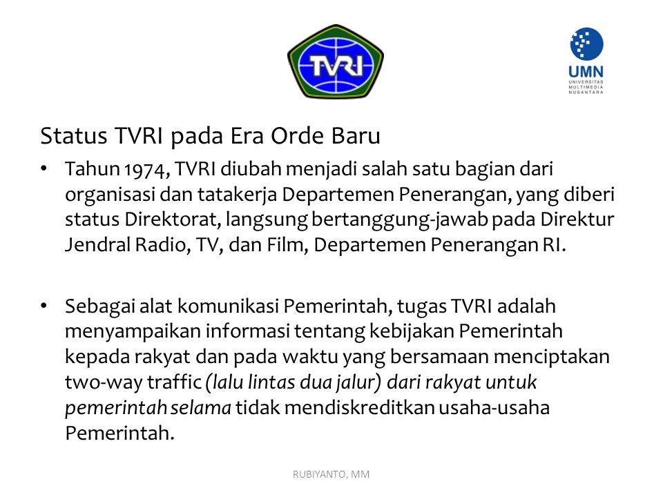 Status TVRI pada Era Orde Baru Tahun 1974, TVRI diubah menjadi salah satu bagian dari organisasi dan tatakerja Departemen Penerangan, yang diberi stat