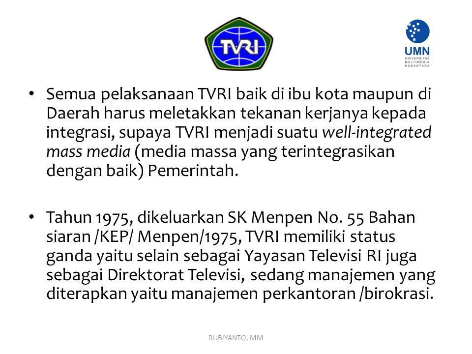 Semua pelaksanaan TVRI baik di ibu kota maupun di Daerah harus meletakkan tekanan kerjanya kepada integrasi, supaya TVRI menjadi suatu well-integrated