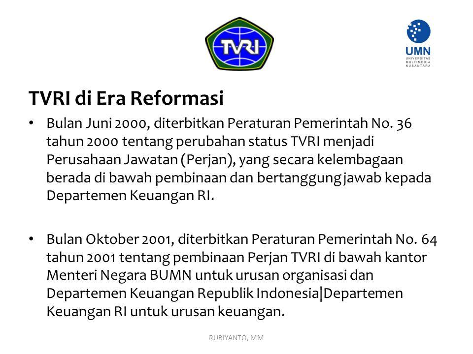 TVRI di Era Reformasi Bulan Juni 2000, diterbitkan Peraturan Pemerintah No. 36 tahun 2000 tentang perubahan status TVRI menjadi Perusahaan Jawatan (Pe