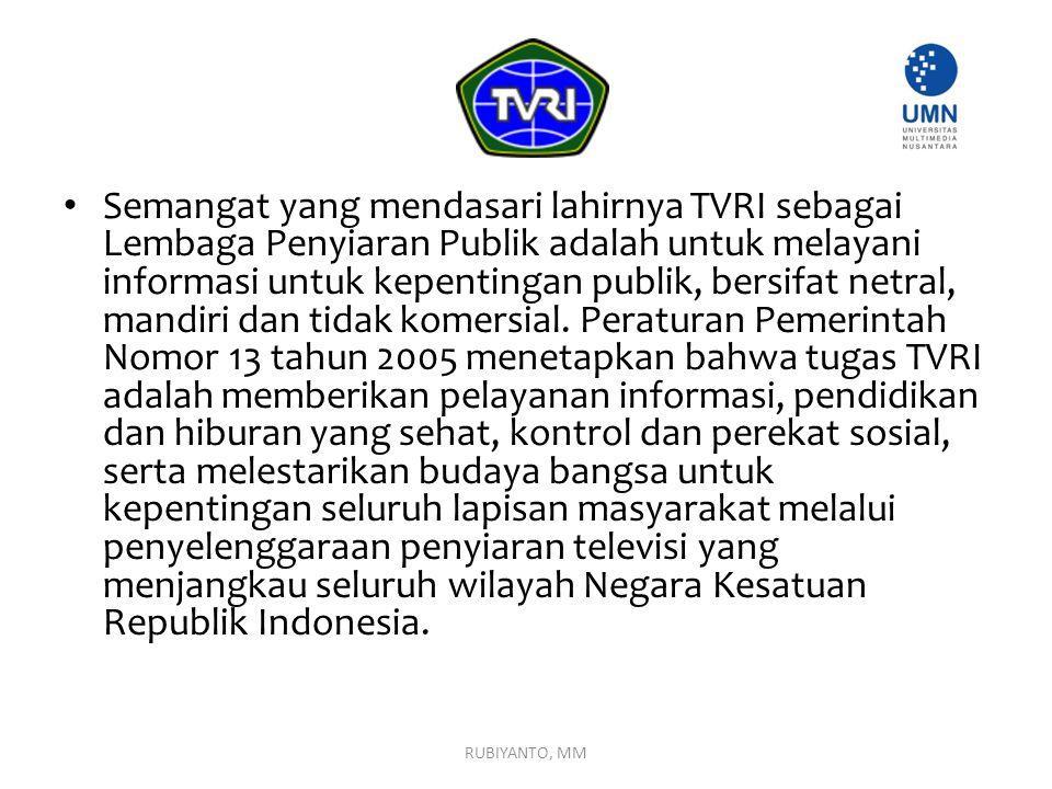 Semangat yang mendasari lahirnya TVRI sebagai Lembaga Penyiaran Publik adalah untuk melayani informasi untuk kepentingan publik, bersifat netral, mand