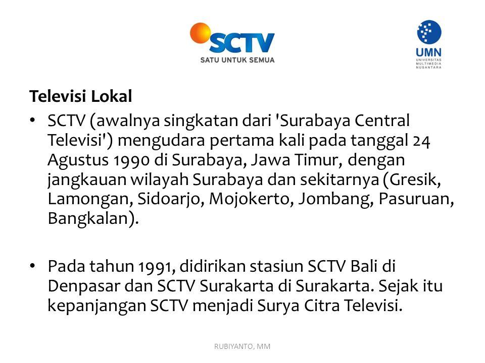 Televisi Lokal SCTV (awalnya singkatan dari 'Surabaya Central Televisi') mengudara pertama kali pada tanggal 24 Agustus 1990 di Surabaya, Jawa Timur,
