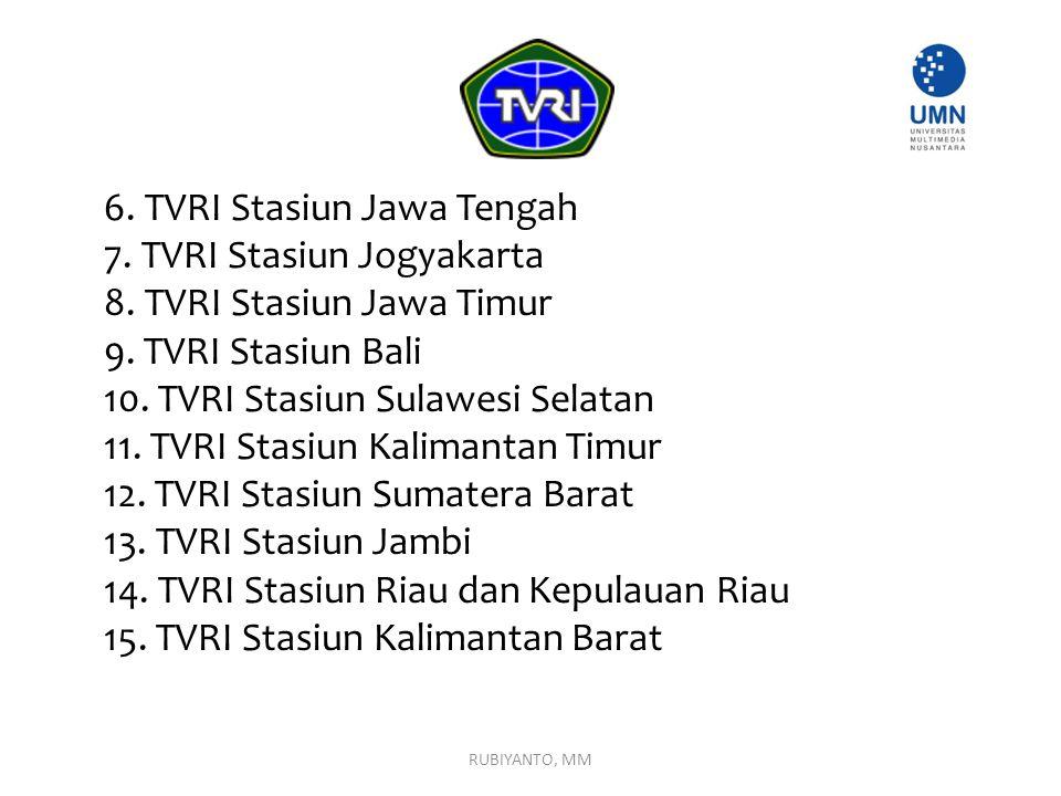6. TVRI Stasiun Jawa Tengah 7. TVRI Stasiun Jogyakarta 8. TVRI Stasiun Jawa Timur 9. TVRI Stasiun Bali 10. TVRI Stasiun Sulawesi Selatan 11. TVRI Stas