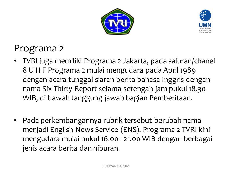 Programa 2 TVRI juga memiliki Programa 2 Jakarta, pada saluran/chanel 8 U H F Programa 2 mulai mengudara pada April 1989 dengan acara tunggal siaran b