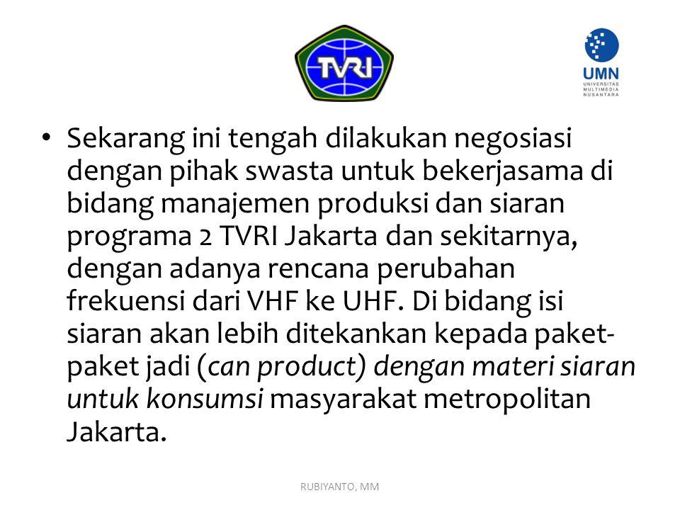 Sekarang ini tengah dilakukan negosiasi dengan pihak swasta untuk bekerjasama di bidang manajemen produksi dan siaran programa 2 TVRI Jakarta dan seki