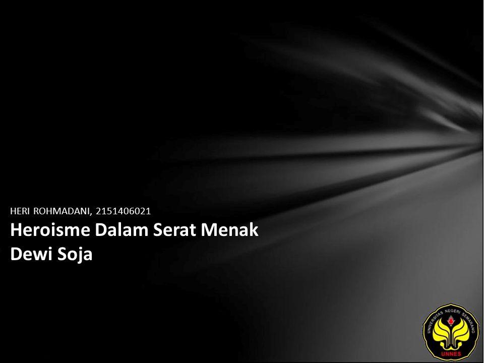 Identitas Mahasiswa - NAMA : HERI ROHMADANI - NIM : 2151406021 - PRODI : Sastra Jawa - JURUSAN : Bahasa & Sastra Indonesia - FAKULTAS : Bahasa dan Seni - EMAIL : blegu pada domain plaza.com - PEMBIMBING 1 : Drs.
