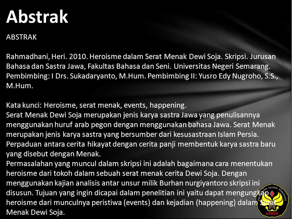 Abstrak ABSTRAK Rahmadhani, Heri. 2010. Heroisme dalam Serat Menak Dewi Soja.