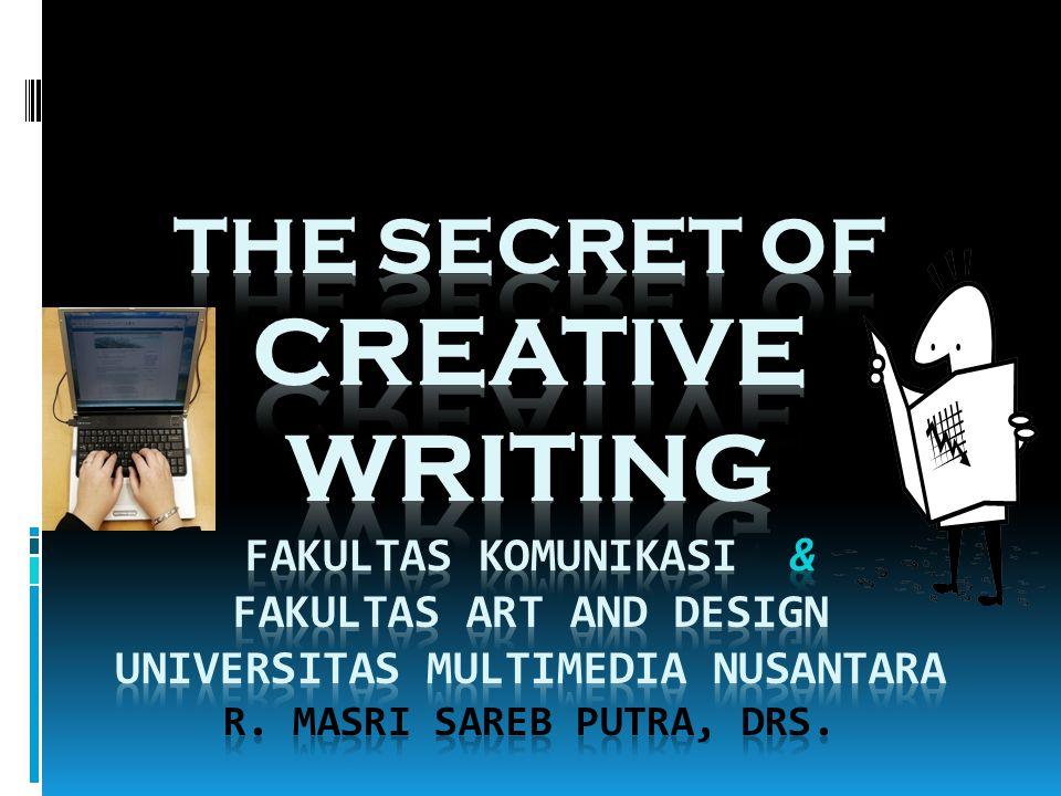 Ragam CW Fiksi  Short story writing  Novella/novel writing  Comic writing  Drama writing  Poetry writing  Scenario writing  Screen writing (stage/comic)  Song writing