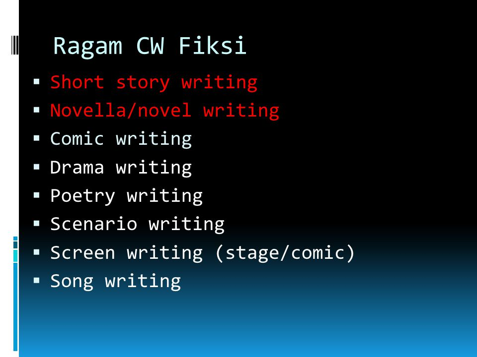 Ragam CW nonfiksi  Article/opinion/essay  Travel essays  Book writing  Column /personal essay  Profiles  Culture criticism  Memoirs  Book/film