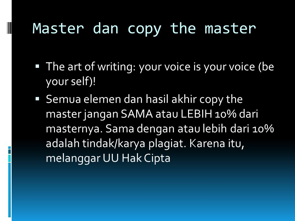 Copy the Master…  Setting  Characterization  Plot  Conflict 5. Climax 6. Resolution 7. Theme 8. Point of view 9. Ending