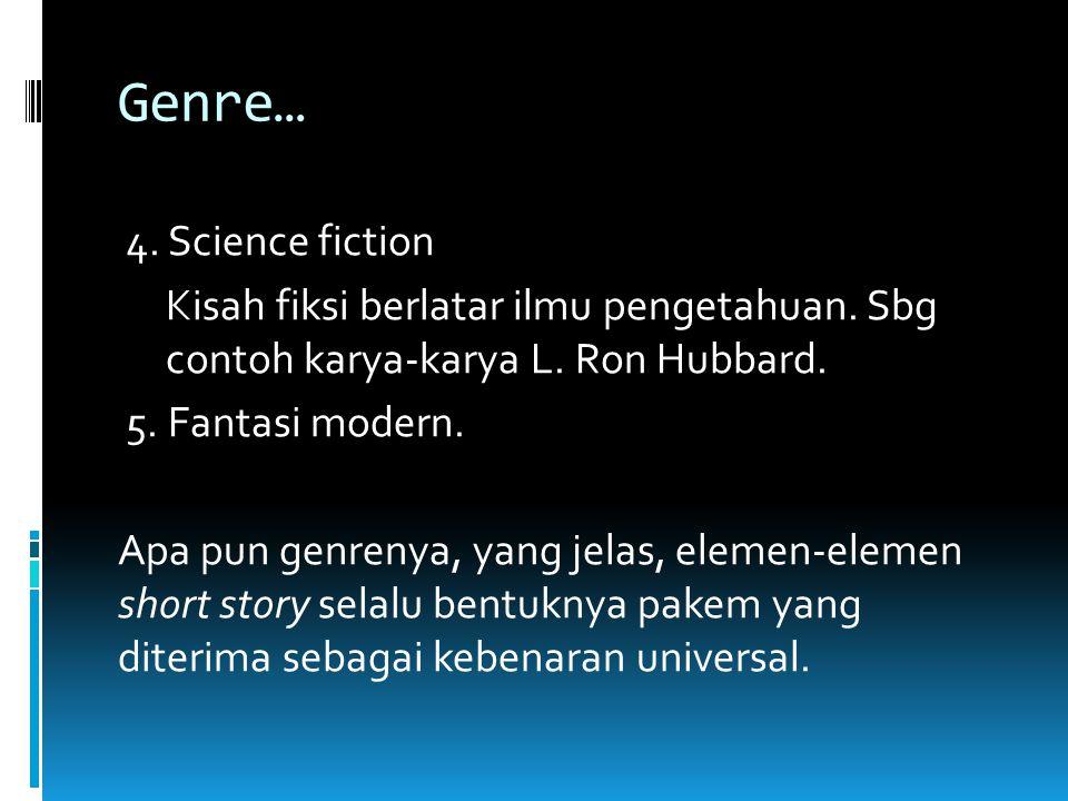 Genre..3. Dongeng Tidak dianggap benar-benar terjadi, tidak terikat waktu dan tempat.