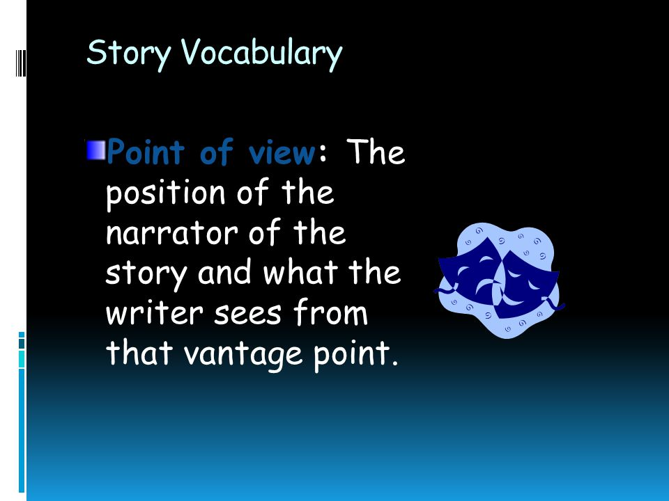 "Story Vocabulary Theme: The story's main ideas. The ""message"" the writer intends to communicate by telling the story."
