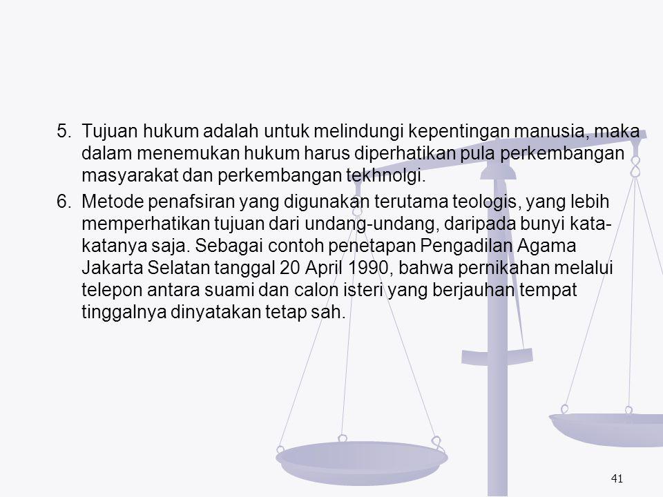 5.Tujuan hukum adalah untuk melindungi kepentingan manusia, maka dalam menemukan hukum harus diperhatikan pula perkembangan masyarakat dan perkembanga