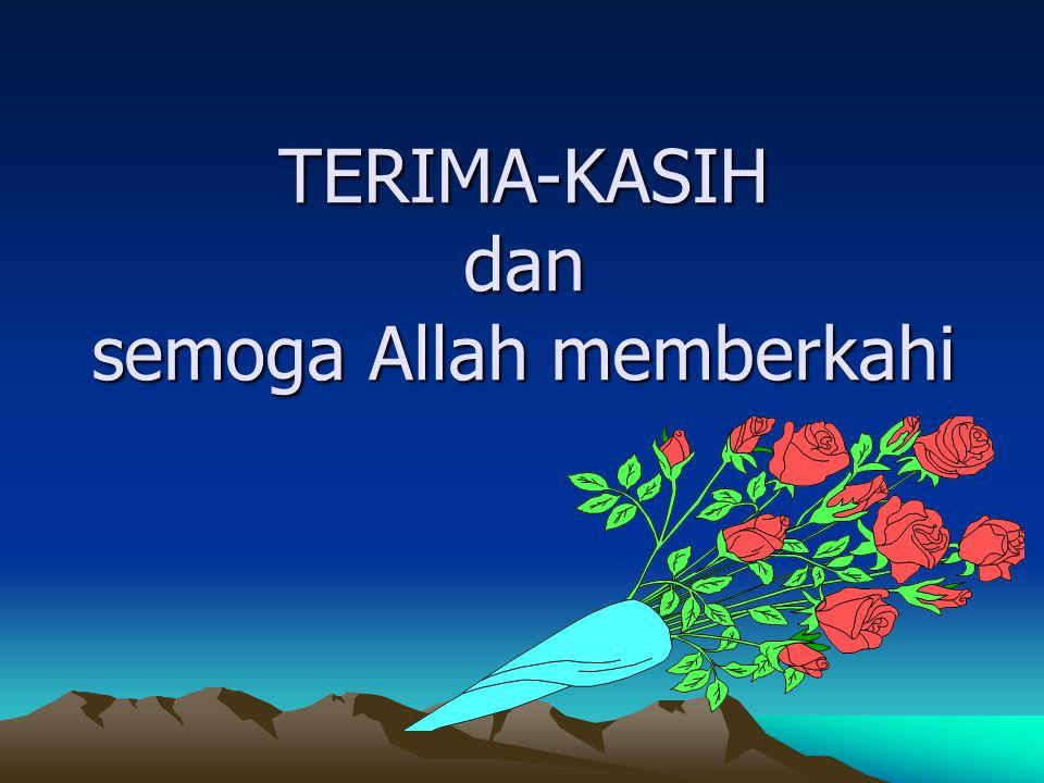 TERIMA-KASIH dan semoga Allah memberkahi