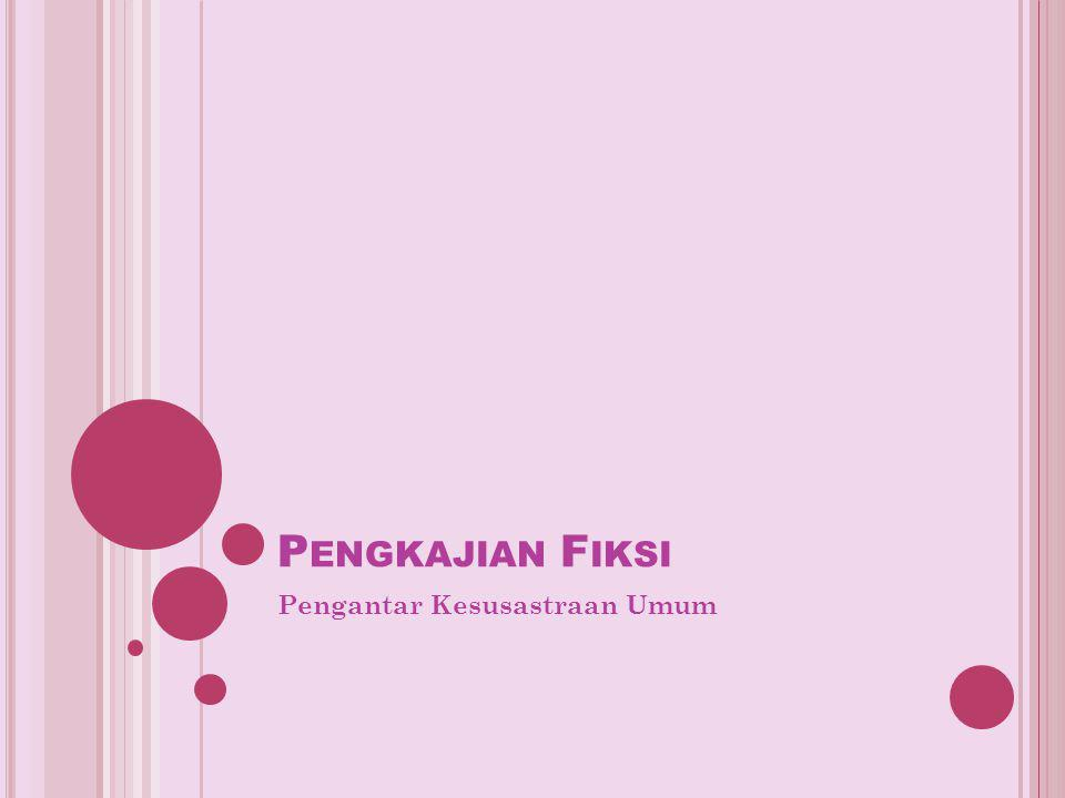 P ENGKAJIAN F IKSI Pengantar Kesusastraan Umum