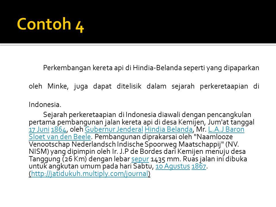 Perkembangan kereta api di Hindia-Belanda seperti yang dipaparkan oleh Minke, juga dapat ditelisik dalam sejarah perkeretaapian di Indonesia. Sejarah
