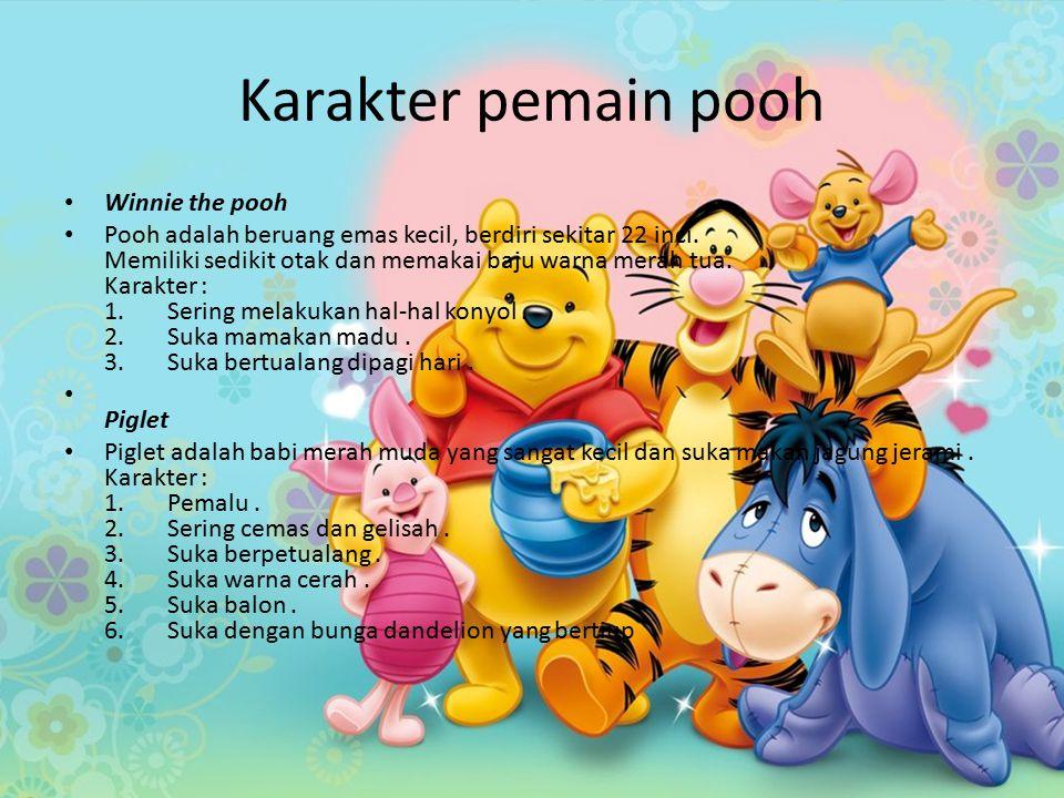 Karakter pemain pooh Winnie the pooh Pooh adalah beruang emas kecil, berdiri sekitar 22 inci. Memiliki sedikit otak dan memakai baju warna merah tua.