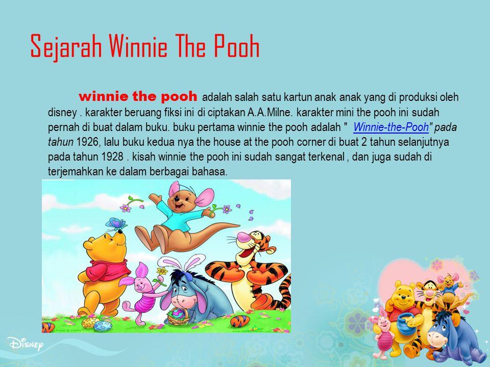 Sejarah Winnie The Pooh winnie the pooh adalah salah satu kartun anak anak yang di produksi oleh disney.