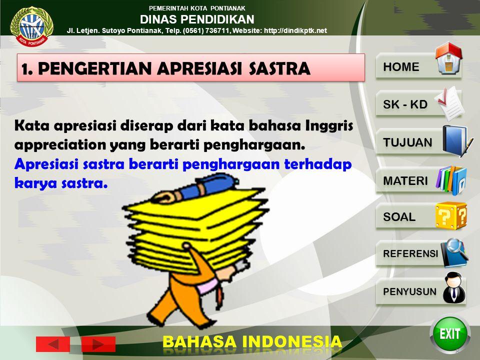 PEMERINTAH KOTA PONTIANAK DINAS PENDIDIKAN Jl. Letjen. Sutoyo Pontianak, Telp. (0561) 736711, Website: http://dindikptk.net 7 Menurut Kamus Besar Baha
