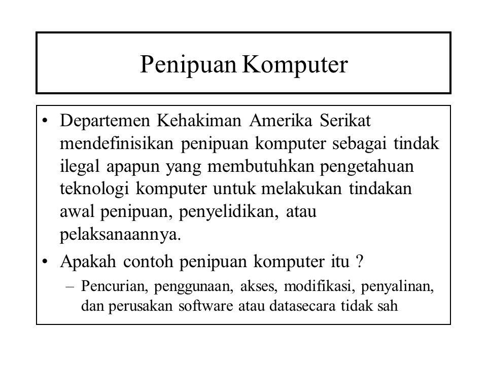 Penipuan Komputer Departemen Kehakiman Amerika Serikat mendefinisikan penipuan komputer sebagai tindak ilegal apapun yang membutuhkan pengetahuan tekn