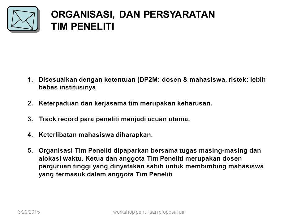 ORGANISASI, DAN PERSYARATAN TIM PENELITI 1.Disesuaikan dengan ketentuan (DP2M: dosen & mahasiswa, ristek: lebih bebas institusinya 2.Keterpaduan dan k