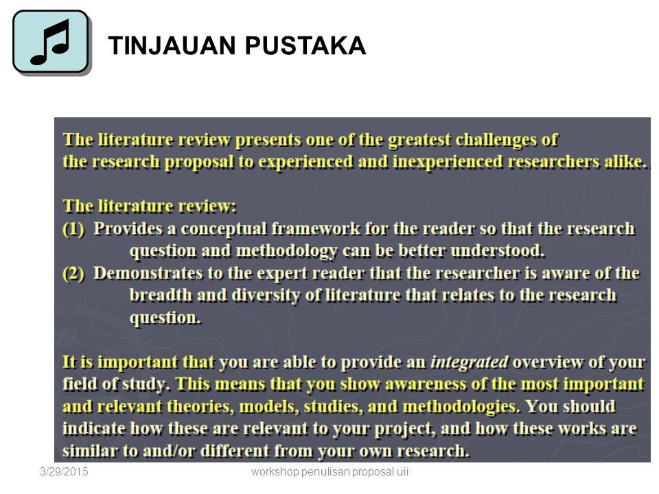 TINJAUAN PUSTAKA 3/29/2015workshop penulisan proposal uii