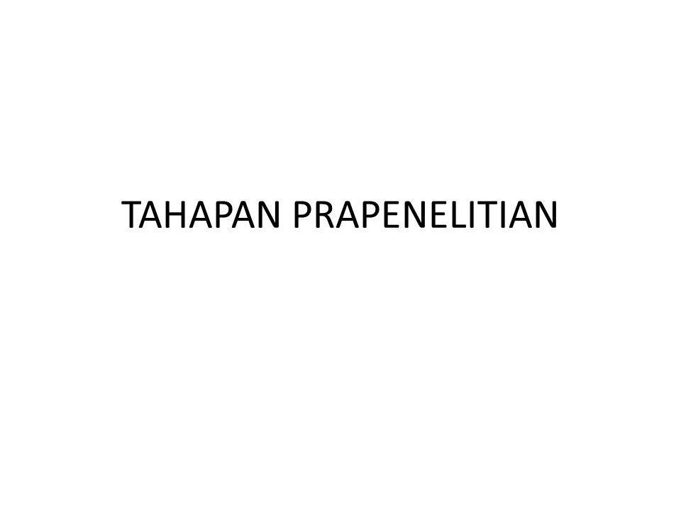 TAHAPAN PRAPENELITIAN