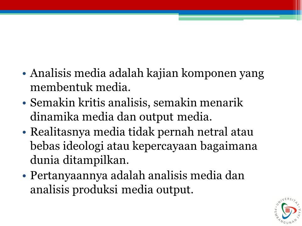 Poin penting lainnya adalah analisis tidak hanya berkutat pada teks namun pada konteks masyarakat dan sejarah di mana produksi media terjadi.