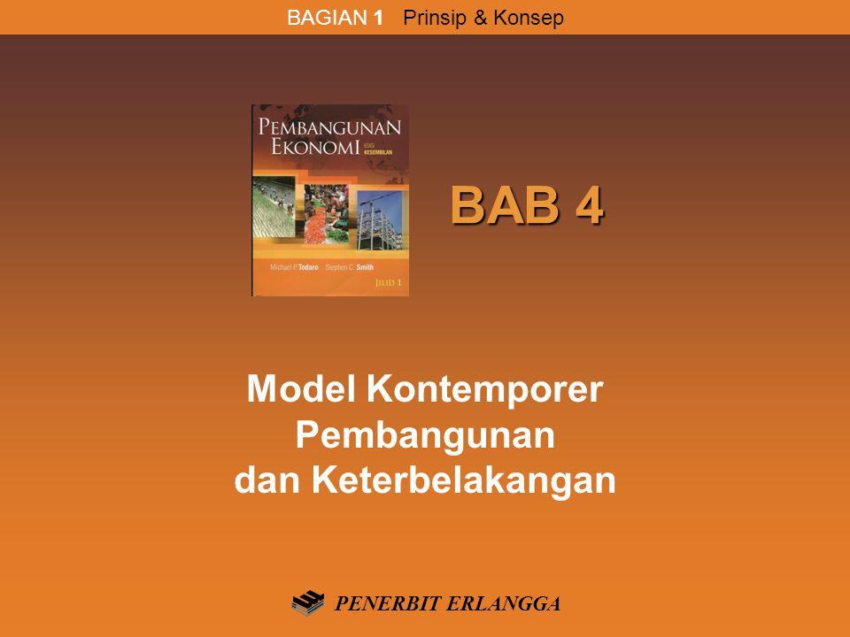 BAB 4 BAB 4 Model Kontemporer Pembangunan dan Keterbelakangan PENERBIT ERLANGGA BAGIAN 1 Prinsip & Konsep