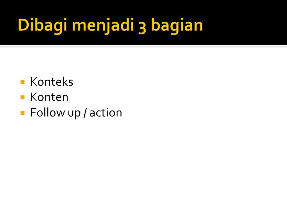 Konteks  Konten  Follow up / action