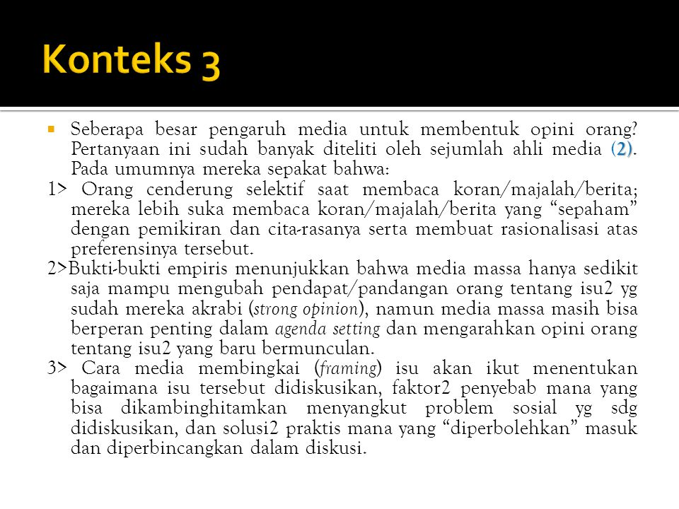  Pemberitaan media massa harus dipahami menurut genrenya dan menurut sumber pemberitaan tersebut (3).