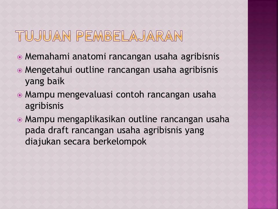 Anatomi rancangan usaha : struktur dalam menyusun suatu rancangan usaha.