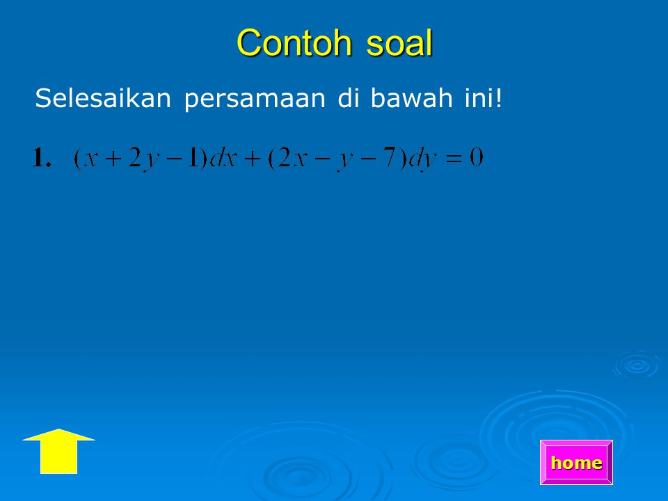 maka diperoleh: (aX + bY)dX + (pX + qY)dY=0, PDH selanjutnya lakukan substitusi Y = vX, atau dY = vdX + Xdv.