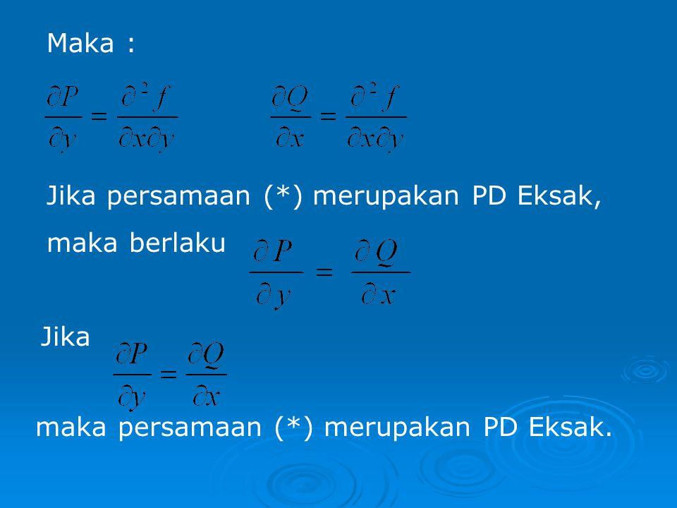 Pers Diferensial Eksak Bentuk umum: adalah PD eksak bila ruas kiri adalah diferensial dari f(x,y) =0.
