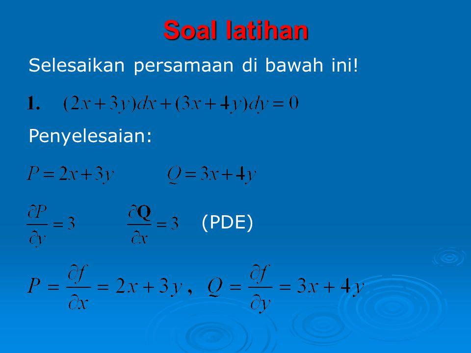 Maka : Jika persamaan (*) merupakan PD Eksak, maka berlaku Jika maka persamaan (*) merupakan PD Eksak.