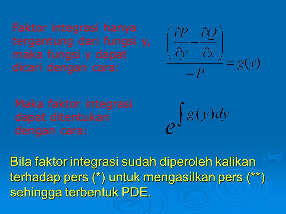 Bila diberikan suatu persamaan diferensial yang tidak eksak, maka faktor integrasi dapat dicari dengan beberapa kemungkinan berikut. Faktor integrasi