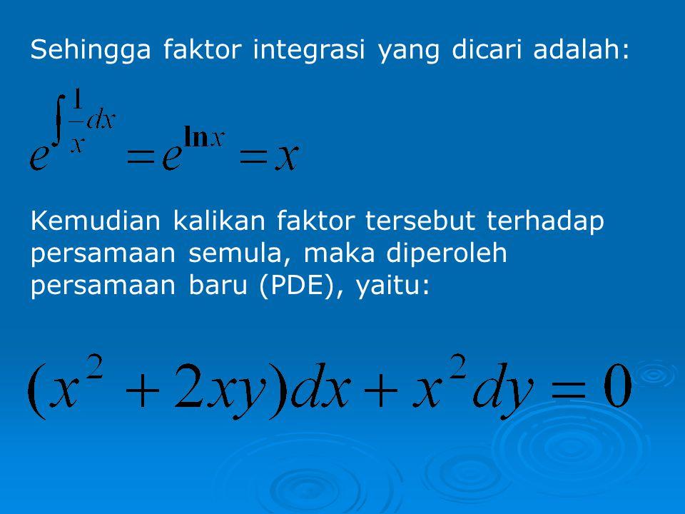 Contoh soal Selesaikan persamaan di bawah ini! Penyelesaian: Karena maka bukan PDE. Selanjutnya