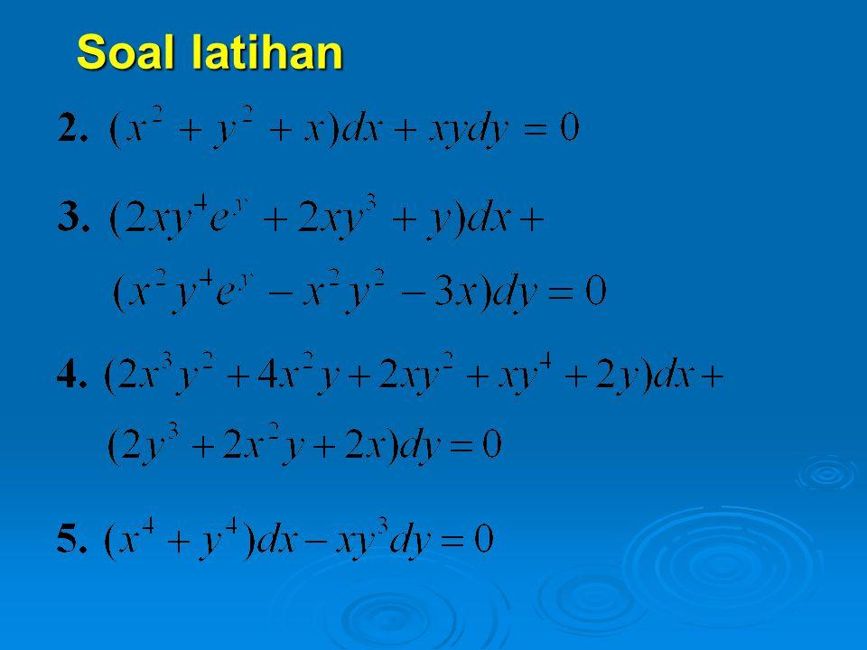 Jika pers (*) dapat ditulis dalam bentuk yf(xy)dx+xg(xy)dy=0 dan f(xy) ≠ g(xy), maka faktor integrasi adalah: