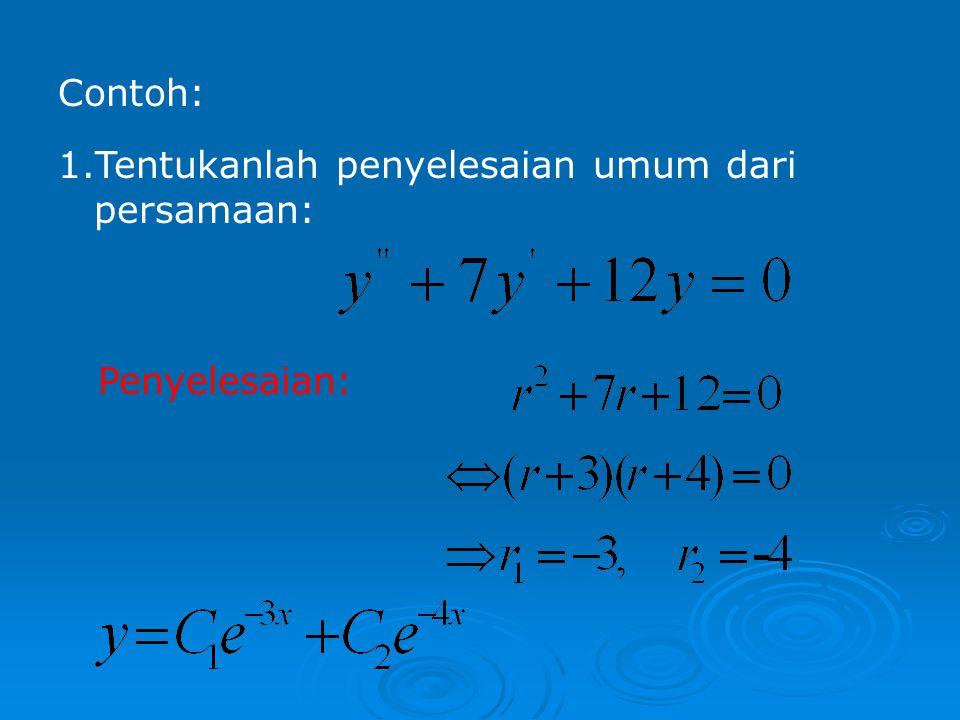 Jika r 1 dan r 2 adalah akar-akar real berlainan dari persamaan bantu, maka penyelesaian umum dari: adalah: