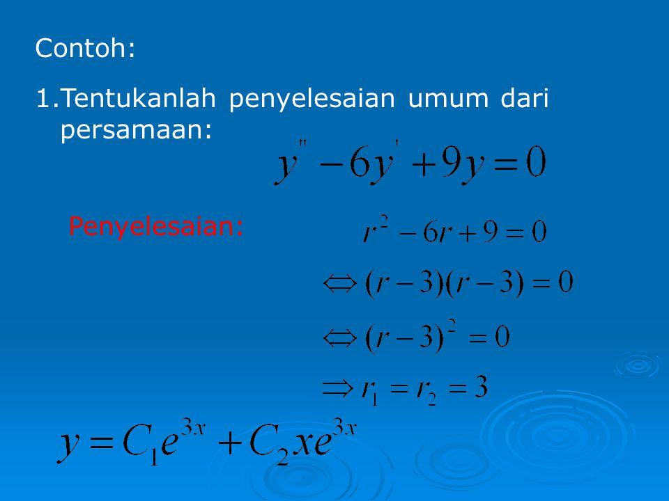 Jika r 1 dan r 2 adalah akar-akar kembar dari persamaan bantu, maka penyelesaian umum dari: adalah: