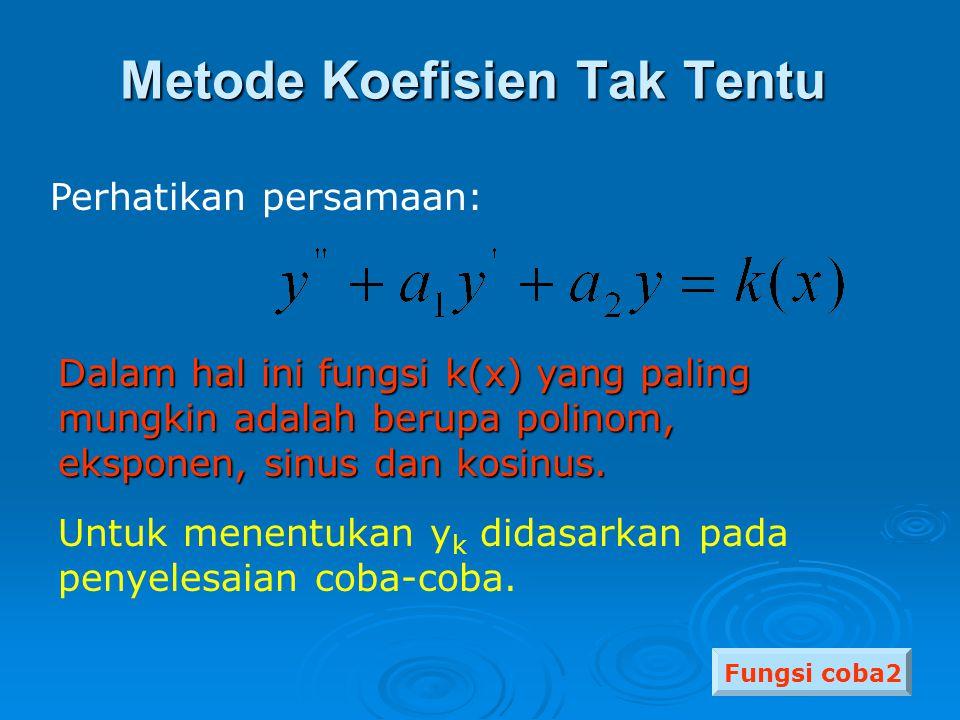 Metode ? Metode Koefisien Tak Tentu Metode Variasi Parameter