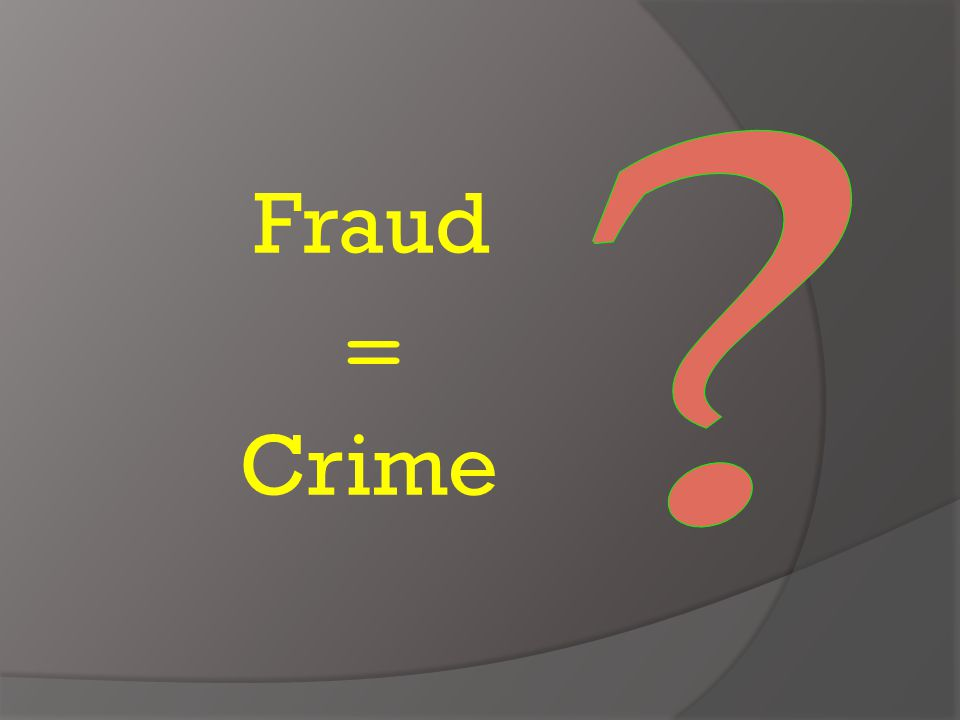 Fraud & Crime  Fraud is not usually classified as a crime against the person, because no direct attact on an individuals  Fraud involves greater losses than arising from theft, robbery and put together