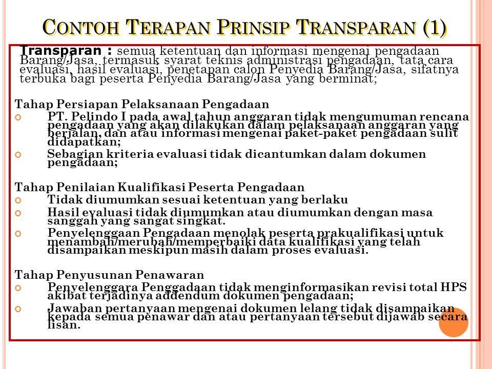 C ONTOH T ERAPAN P RINSIP K OMPETITIF Kompetitif : terbuka bagi Penyedia Barang/Jasa yang memenuhi persyaratan dan dilakukan melalui persaingan yang s