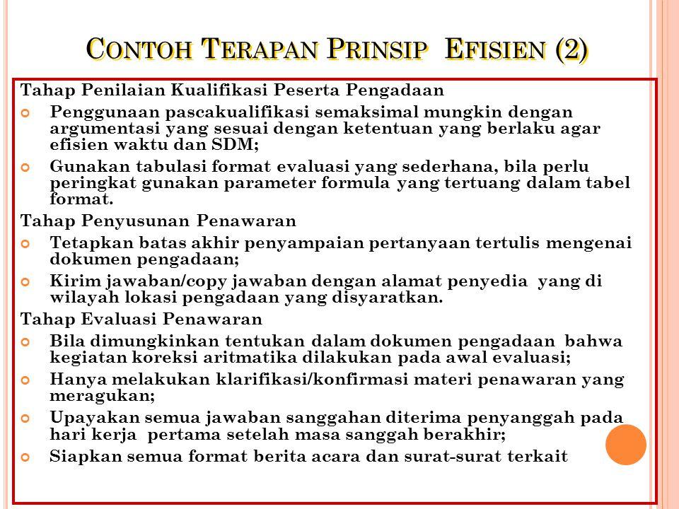 C ONTOH T ERAPAN P RINSIP E FISIEN (1) Efisien, penggunaan dana mencapai sasaran dalam waktu singkat dan dapat dipertanggungjawabkan Tahap Persiapan P