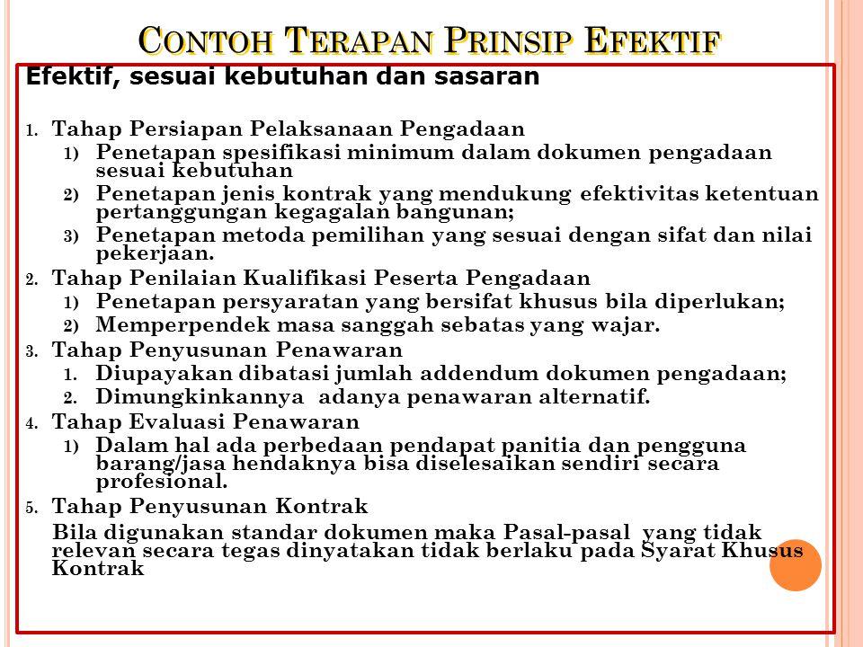 (3) C ONTOH T ERAPAN P RINSIP E FISIEN (3) Tahap Penyusunan Kontrak Dalam dokumen pengadaan, isikan materi data kontrak yang sudah pasti; Monitor bata