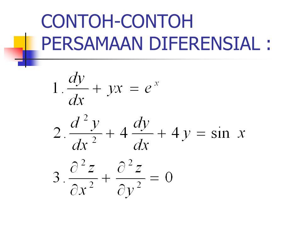 CONTOH-CONTOH PERSAMAAN DIFERENSIAL :