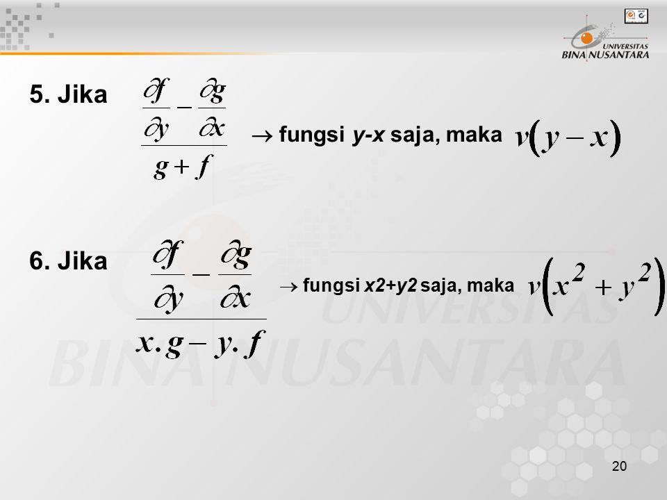 20 5. Jika  fungsi y-x saja, maka 6. Jika  fungsi x2+y2 saja, maka